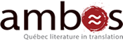 Link to ambos, the online magazine of Quebec literature in translation.